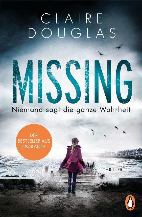Missing Niemand sagt die ganze Wahrheit von Claire Douglas
