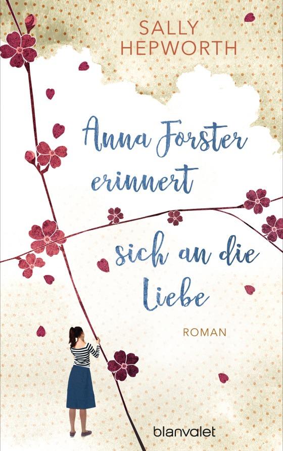 Anna Forster erinnert sich an die Liebe von Sally Hepworth